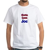 Gotta Love Joe Shirt