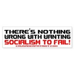 I WANT SOCIALISM TO FAIL! Bumper Sticker