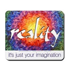 Reality Imagination Mousepad