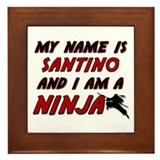 my name is santino and i am a ninja Framed Tile