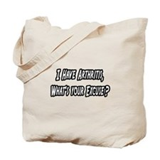 """Arthritis...Your Excuse?"" Tote Bag"