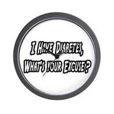 """Diabetes..Your Excuse?"" Wall Clock"