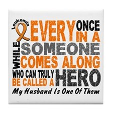 HERO Comes Along 1 Husband LEUKEMIA Tile Coaster