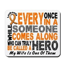 HERO Comes Along 1 Wife LEUKEMIA Mousepad