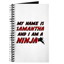 my name is samantha and i am a ninja Journal