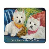 WESTIE LET A WESTIE RESCUE YOU! Mousepad