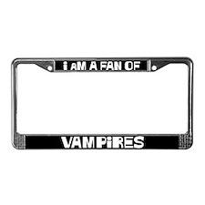 I am a Fan of Vampires License Plate Frame