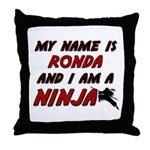 my name is ronda and i am a ninja Throw Pillow