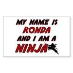 my name is ronda and i am a ninja Sticker (Rectang