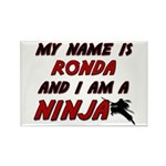 my name is ronda and i am a ninja Rectangle Magnet