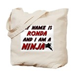 my name is ronda and i am a ninja Tote Bag