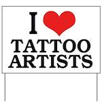 I Love Tattoo Artists Yard Sign