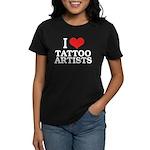 I Love Tattoo Artists Women's Dark T-Shirt