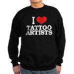 I Love Tattoo Artists Sweatshirt (dark)