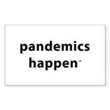 Pandemics Happen Rectangle Decal
