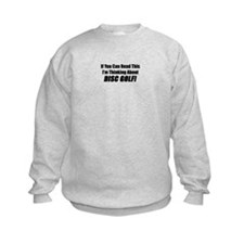 Thinking About Disc Golf Sweatshirt