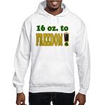 16 oz to Freedom Hooded Sweatshirt