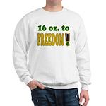 16 oz to Freedom Sweatshirt