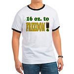 16 oz to Freedom Ringer T