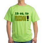 16 oz to Freedom Green T-Shirt
