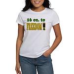 16 oz to Freedom Women's T-Shirt