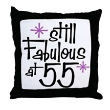 Still Fabulous at 55 Throw Pillow