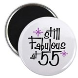 Still Fabulous at 55 Magnet