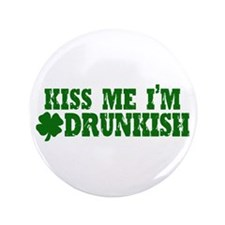 "Kiss Me I'm Drunkish 3.5"" Button (100 pack)"