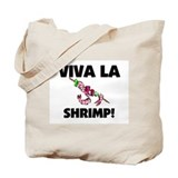 Viva La Shrimp Tote Bag