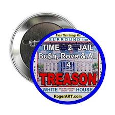 "Bush Cheney Rove = TREASON 2.25"" Button (10 pack)"