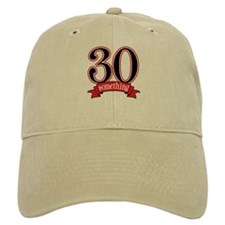 30 Something 30th Birthday Baseball Cap