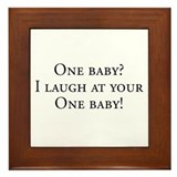 Twins Mom - I laugh at your one baby! Framed Tile