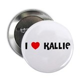 I LOVE KALLIE 2.25&quot; Button (100 pack)