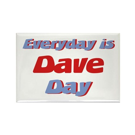 Everyday is Dave Day Rectangle Magnet