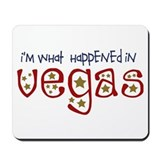 I'm What Happened In Vegas Mousepad