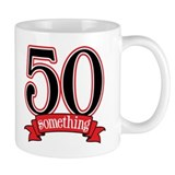 50 Something 50th Birthday Coffee Mug