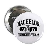 "Bachelor Party Drinking Team 2.25"" Button"