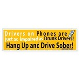 Hang up and drive sober! Bumper Car Sticker