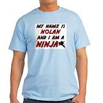 my name is nolan and i am a ninja Light T-Shirt