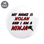 my name is nolan and i am a ninja 3.5