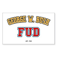 George W. Bush - FUD Rectangle Sticker