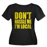 Don't hassle me I'm local Women's Plus Size Scoop