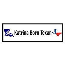 Katrina Born Texan Sticker v1.0 (Bumper)