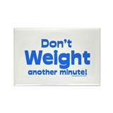 Don't Weight Rectangle Magnet (100 pack)