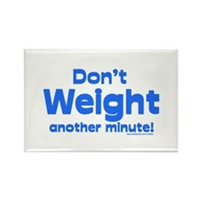 Don't Weight Rectangle Magnet