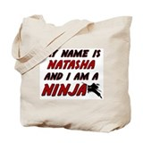 my name is natasha and i am a ninja Tote Bag