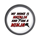 my name is natalia and i am a ninja Wall Clock