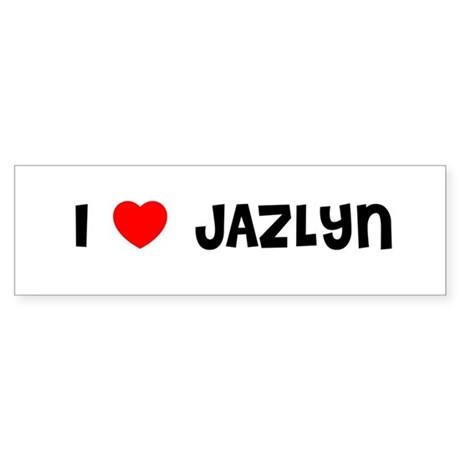 I LOVE JAZLYN Bumper Sticker