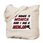 my name is monica and i am a ninja Tote Bag
