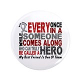 "HERO Comes Along 1 Best Friend BRAIN CANCER 3.5"" B"